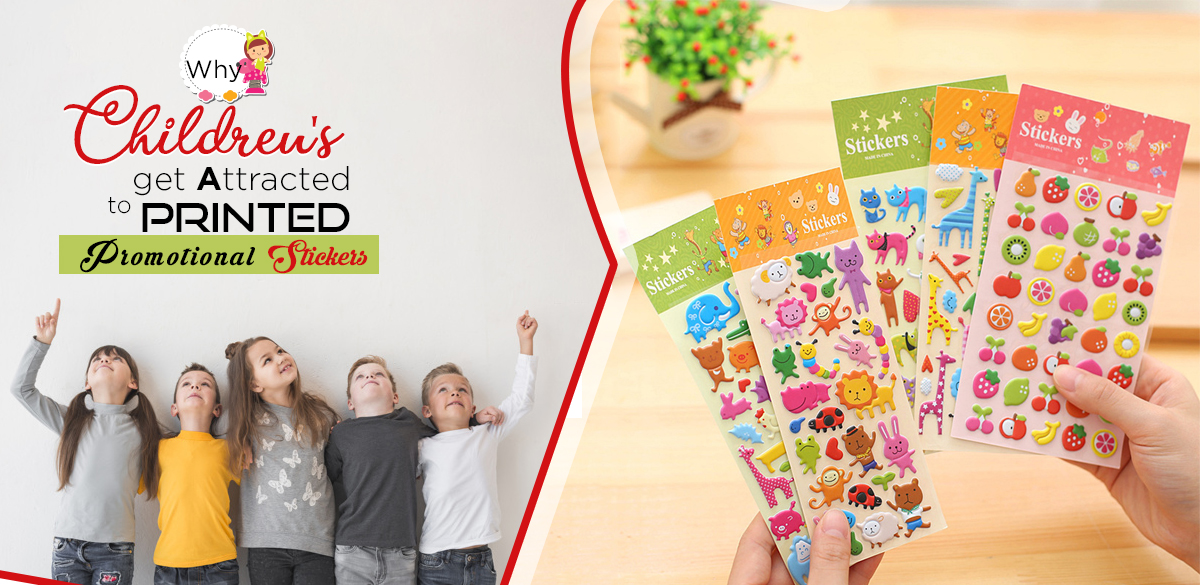 Why Children's Get Attracted To Printed Promotional Stickers